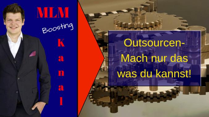 Outsourcen - MLM Boosting Kanal